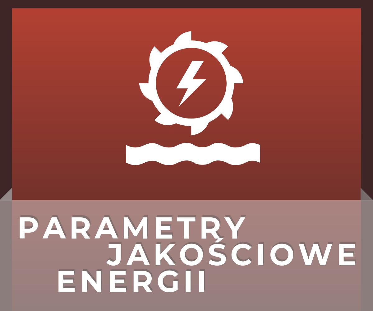 PARAMETRY JAKOŚCIOWE ENERGII